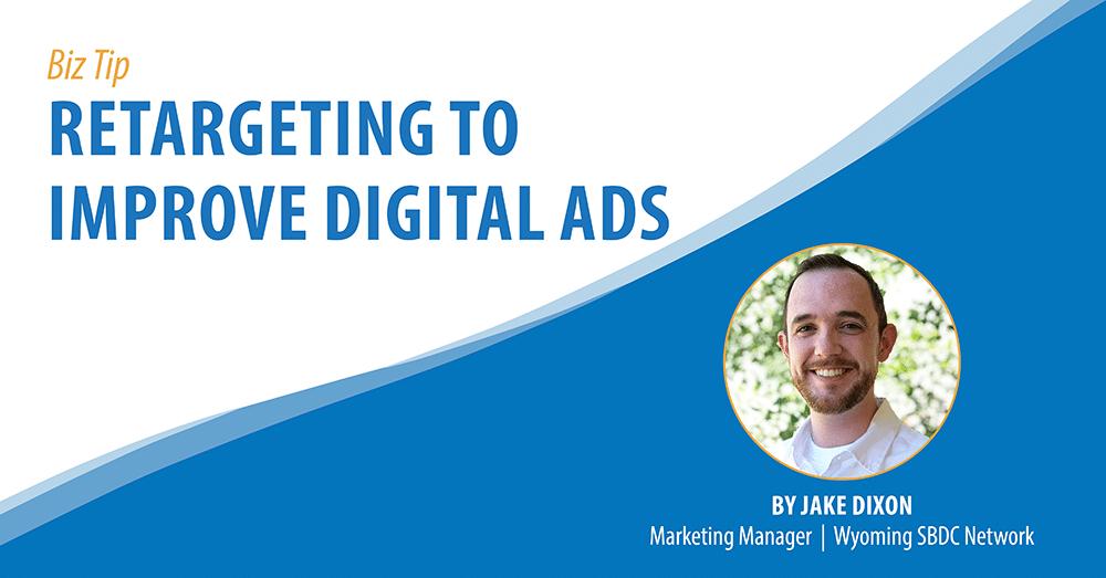 Retargeting to Improve Digital Ads