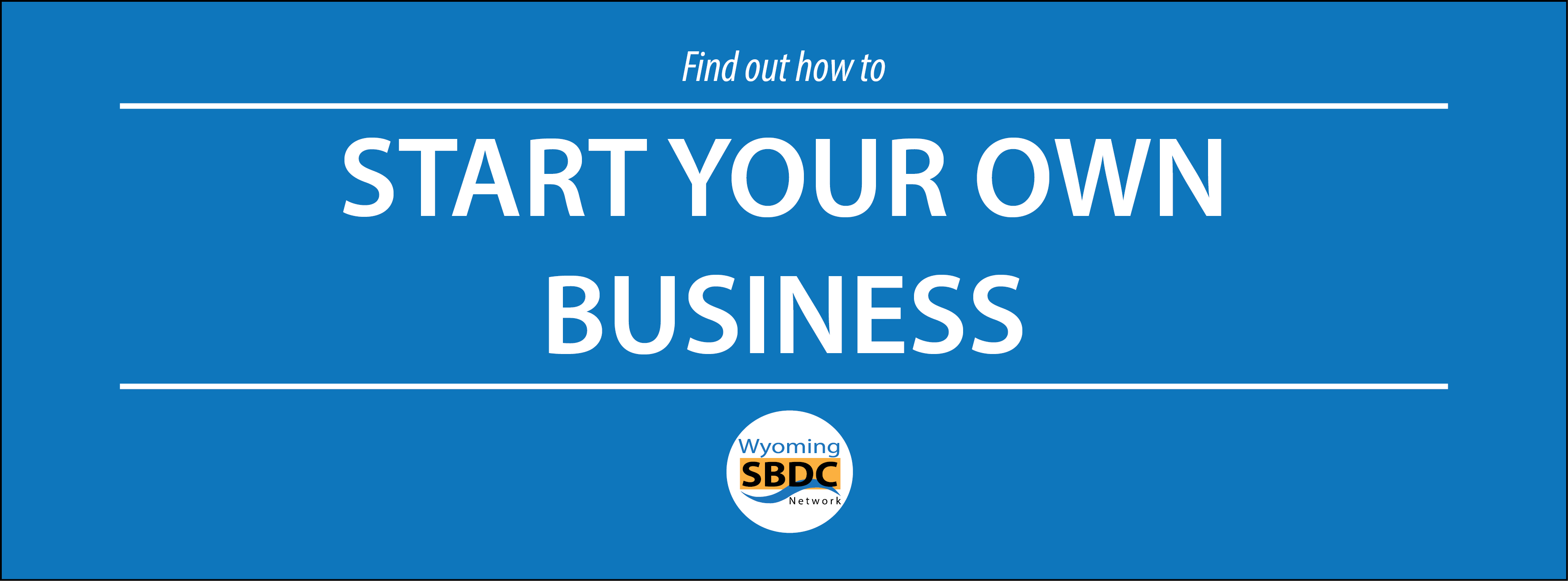Start Your Own Business – Cheyenne