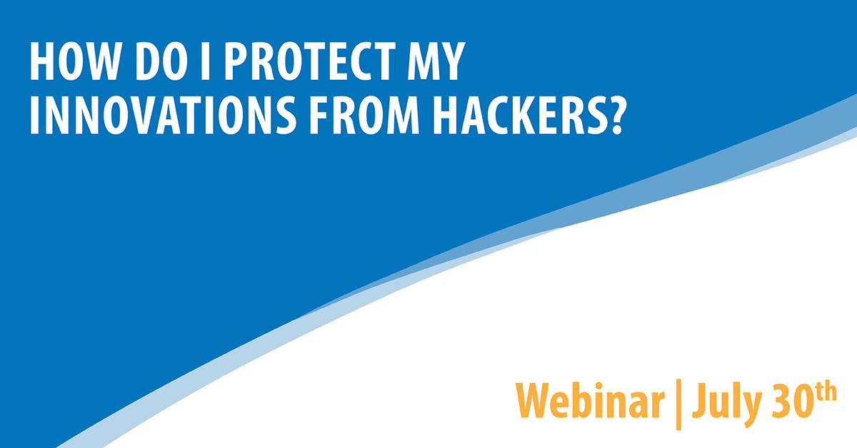 How Do I Protect My Innovations from Hackers?