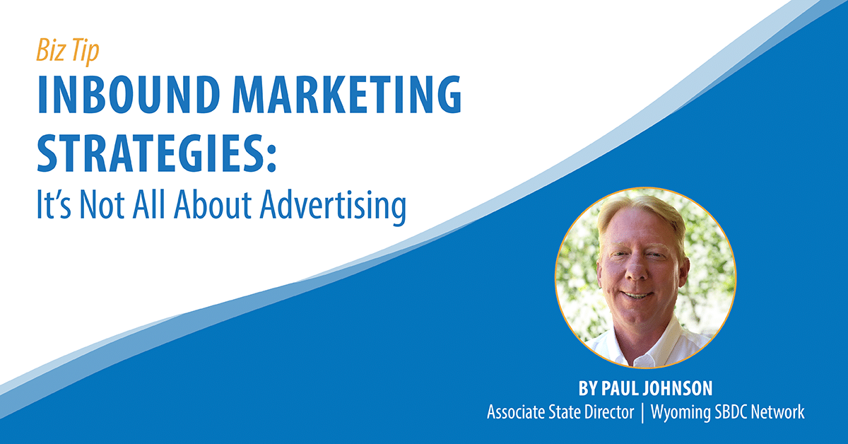 Inbound Marketing Strategies: It's Not All About Advertising