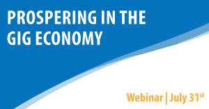 Prospering in the Gig Economy Banner Graphic. Webinar, July 31.