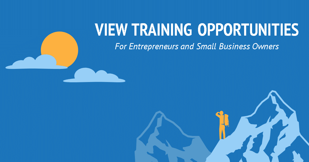 View Training Opportunities for entrepreneurs and small business owners