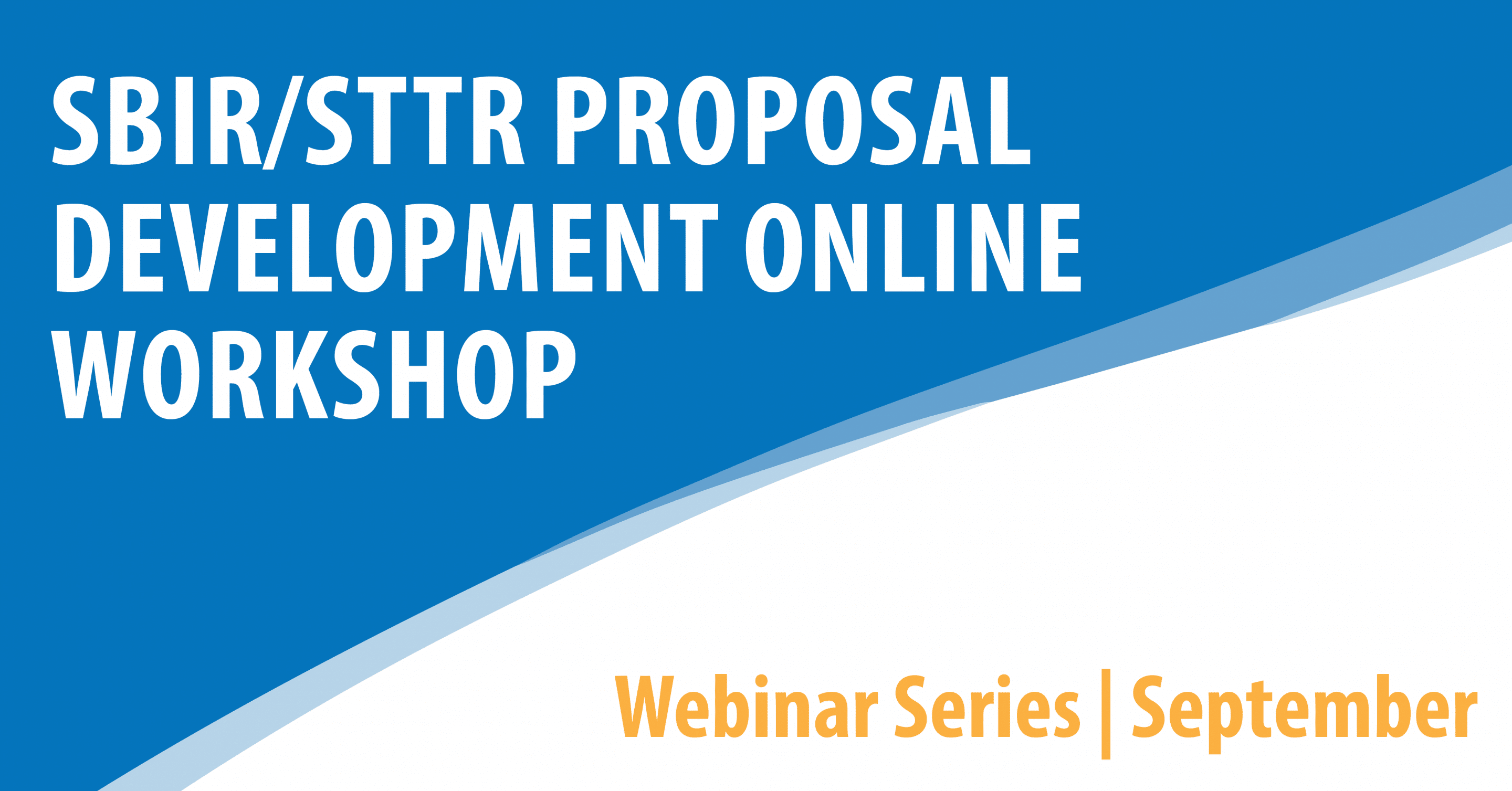 SBIR/STTR Proposal Development Online Workshop Webinar Series