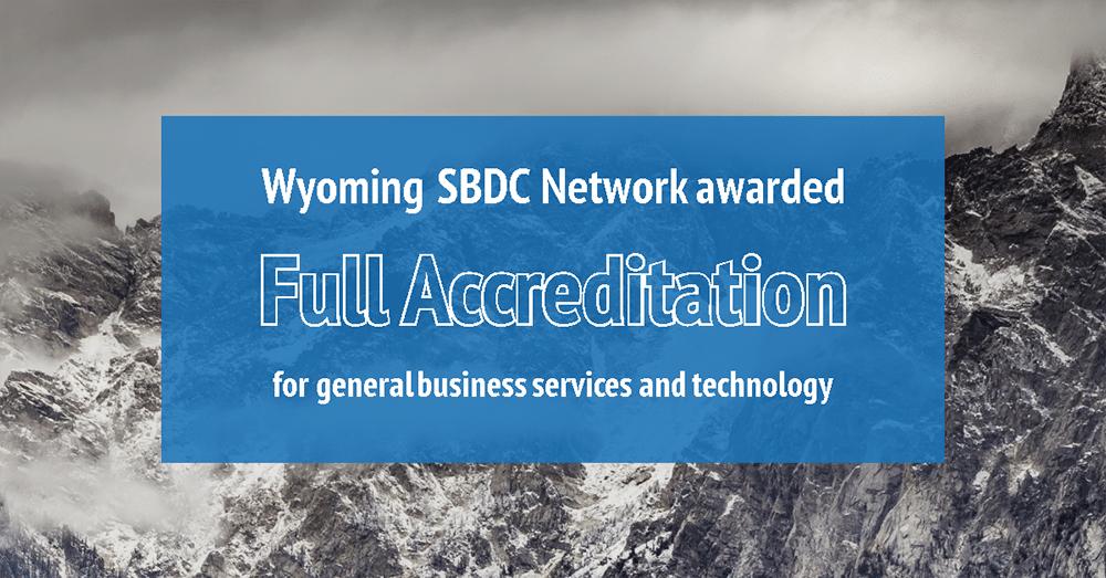 Wyoming SBDC Network Awarded Full Accreditation