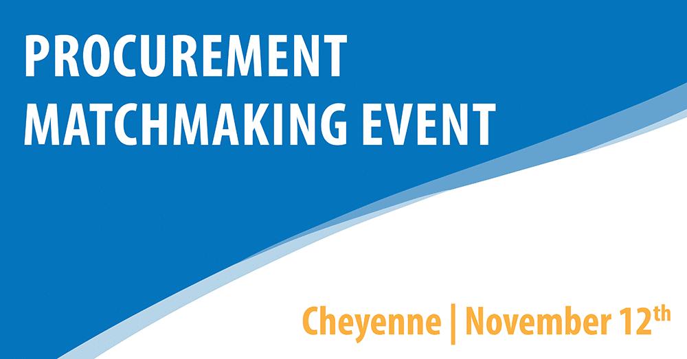 Procurement Matchmaking Event - Cheyenne