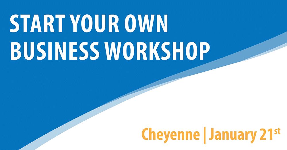 Start Your Own Business – Cheyenne