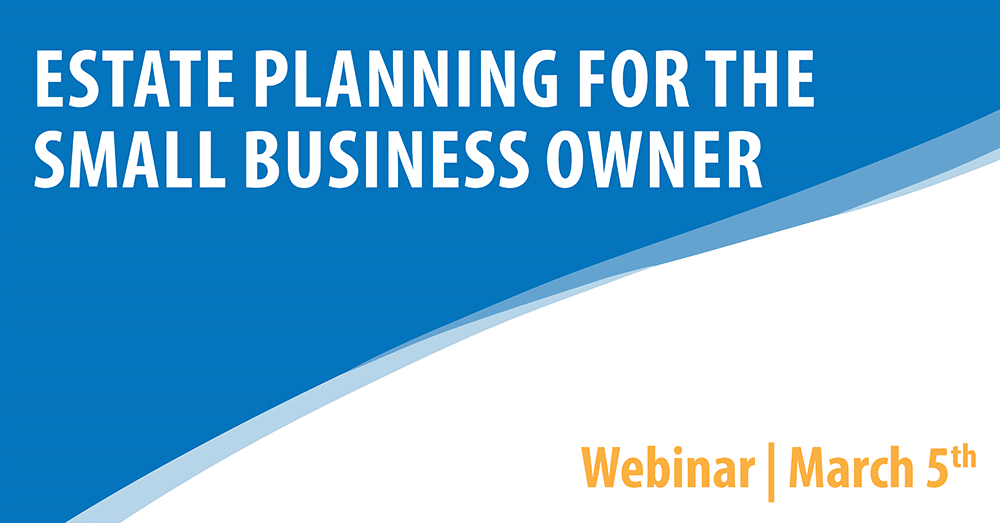 Estate Planning for the Small Business Owner