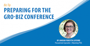 Biz Tip: Preparing for the GRO-Biz Conference. By Janean Forsyth Lefevre, Procurement Specialist, Wyoming PTAC
