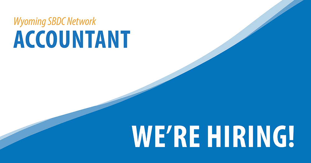 Wyoming SBDC Network: Accountant. We're Hiring!
