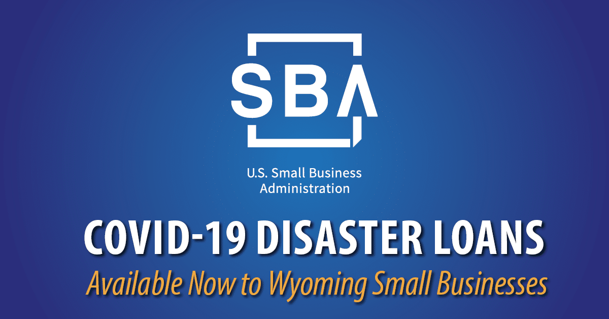 COVID-19 Disaster Loans Available Now to Wyoming Small Businesses