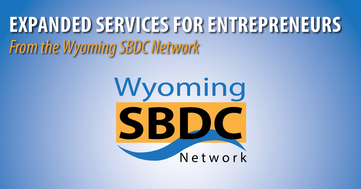 Wyoming SBDC Network to Offer Expanded Services to Entrepreneurs