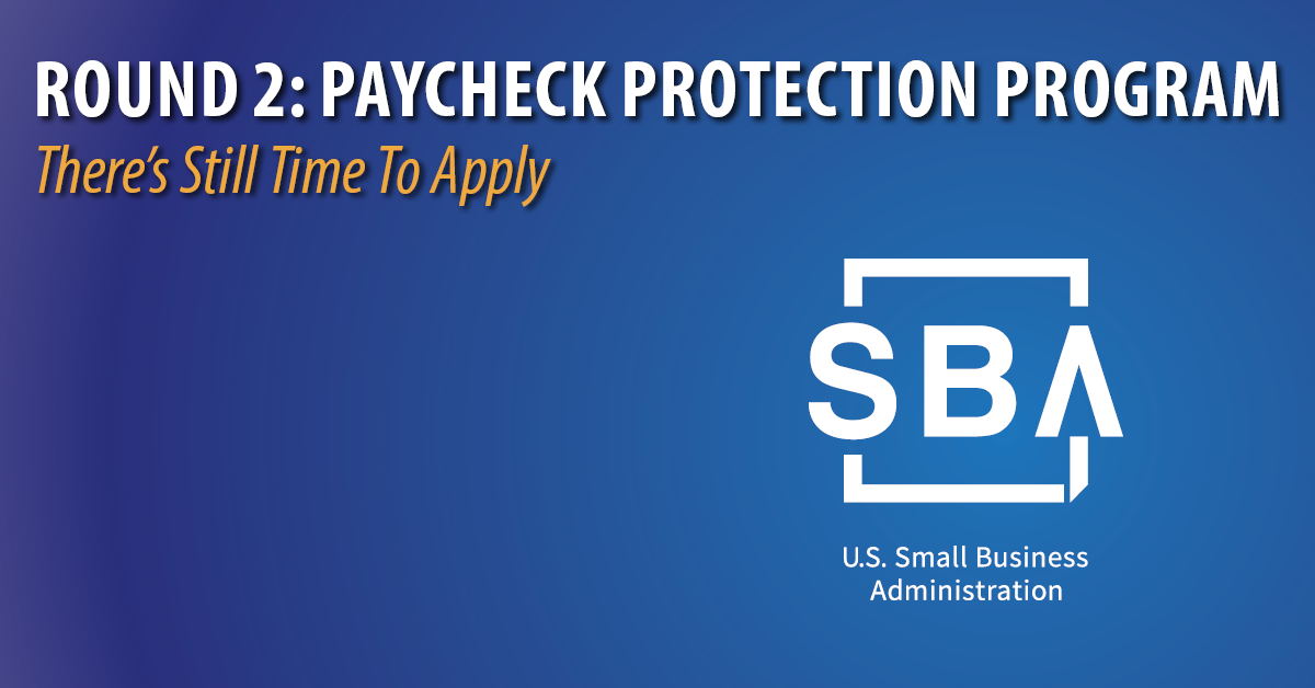 There's Still Time to Apply for the Paycheck Protection Program