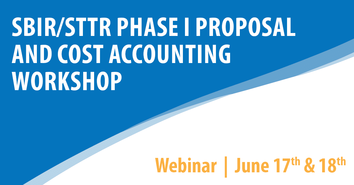 SBIR/STTR Phase I Proposal and Cost Accounting Workshop