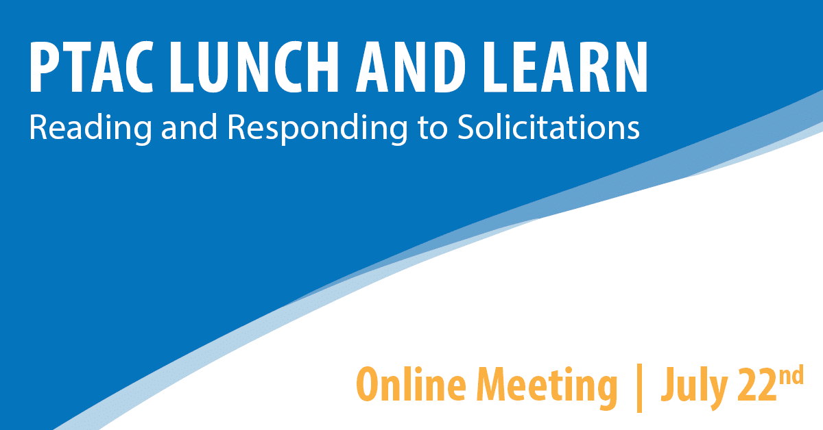 PTAC Lunch and Learn: Reading and Responding to Solicitations