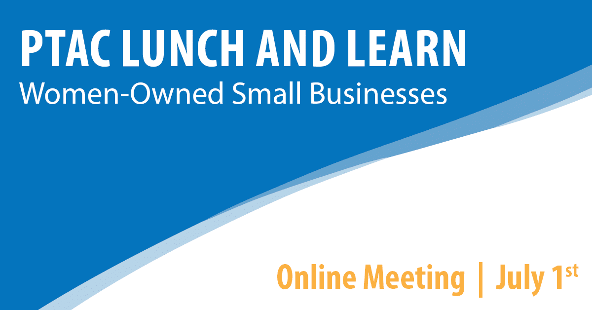 PTAC Lunch and Learn Bonus Session: Women Owned Small Businesses
