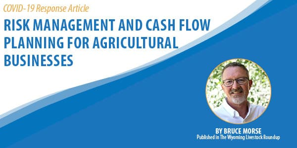 Risk Management and Cash Flow Planning for Agricultural Businesses