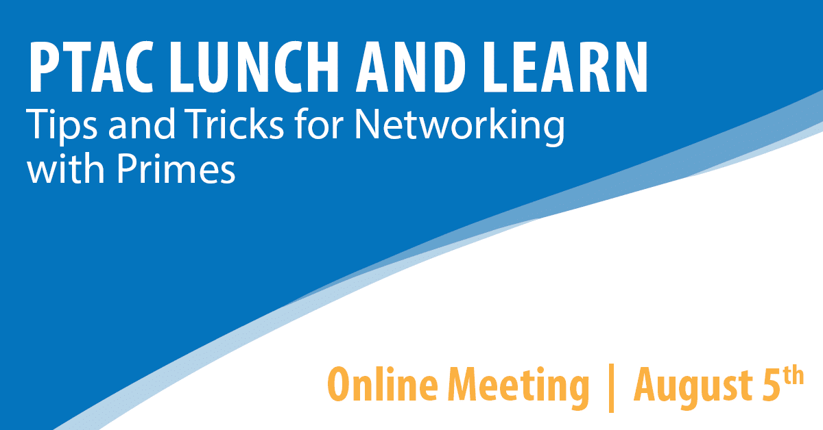 PTAC Lunch and Learn: Tips and Tricks for Networking with Primes