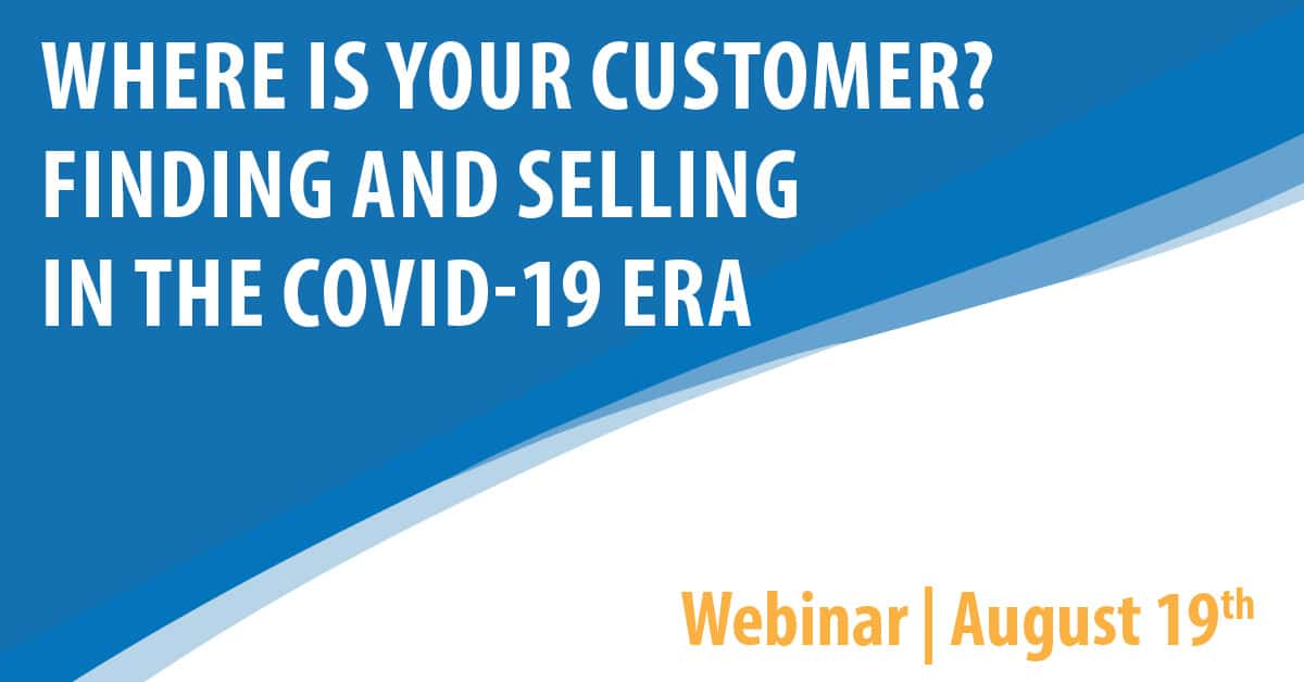 Where is Your Customer? Finding and Selling in the COVID-19 Era