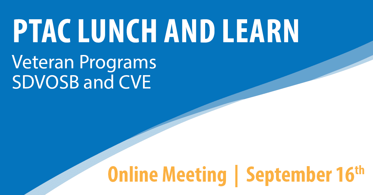 PTAC Lunch and Learn: Veteran Programs SDVOSB and CVE