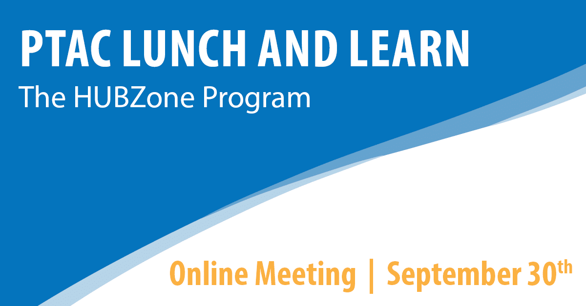 PTAC Lunch and Learn: The HUBZone Program
