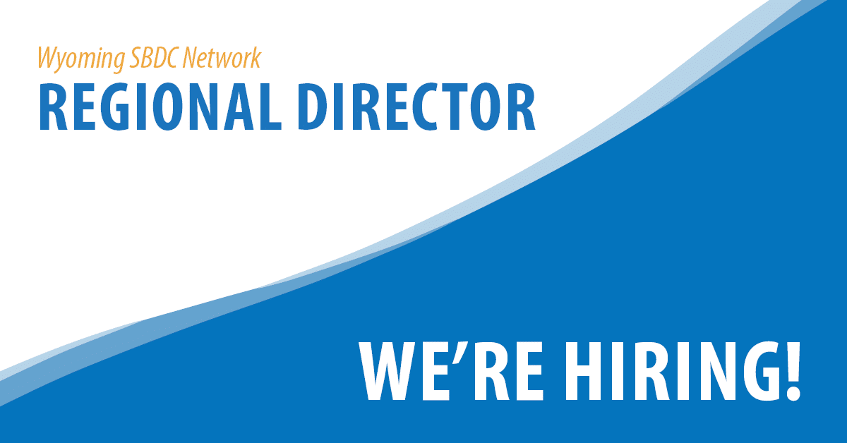 The Wyoming SBDC Network is Hiring