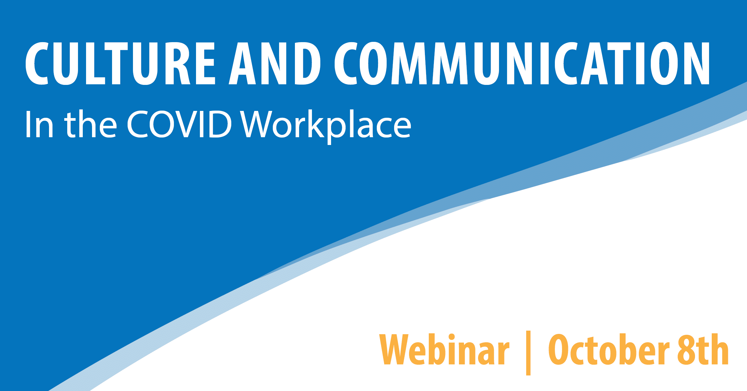 Culture and Communication in the COVID Workplace