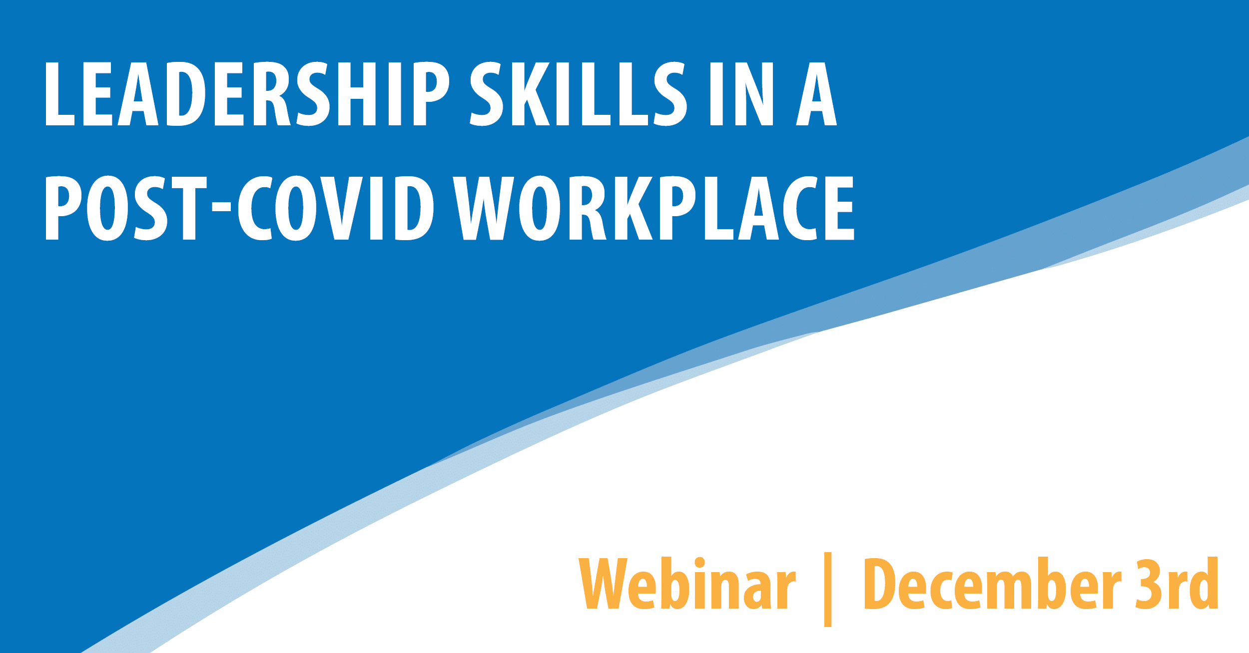 Session 3: Leadership Skills in a Post-COVID Workplace