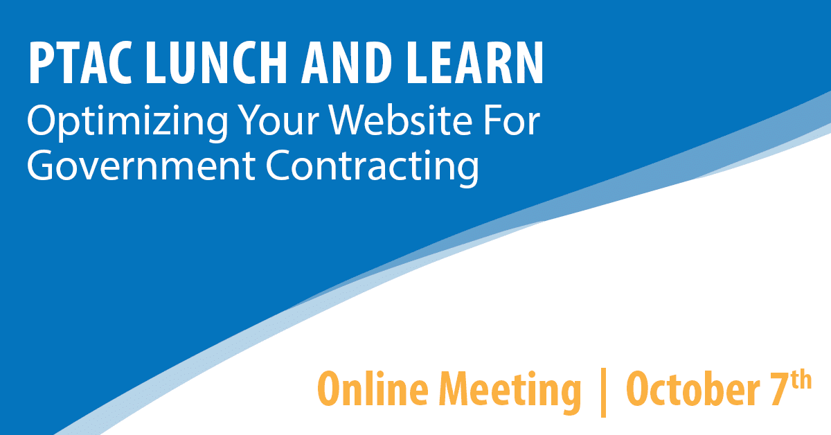 PTAC Lunch and Learn: Optimizing Your Website for Government Contracting