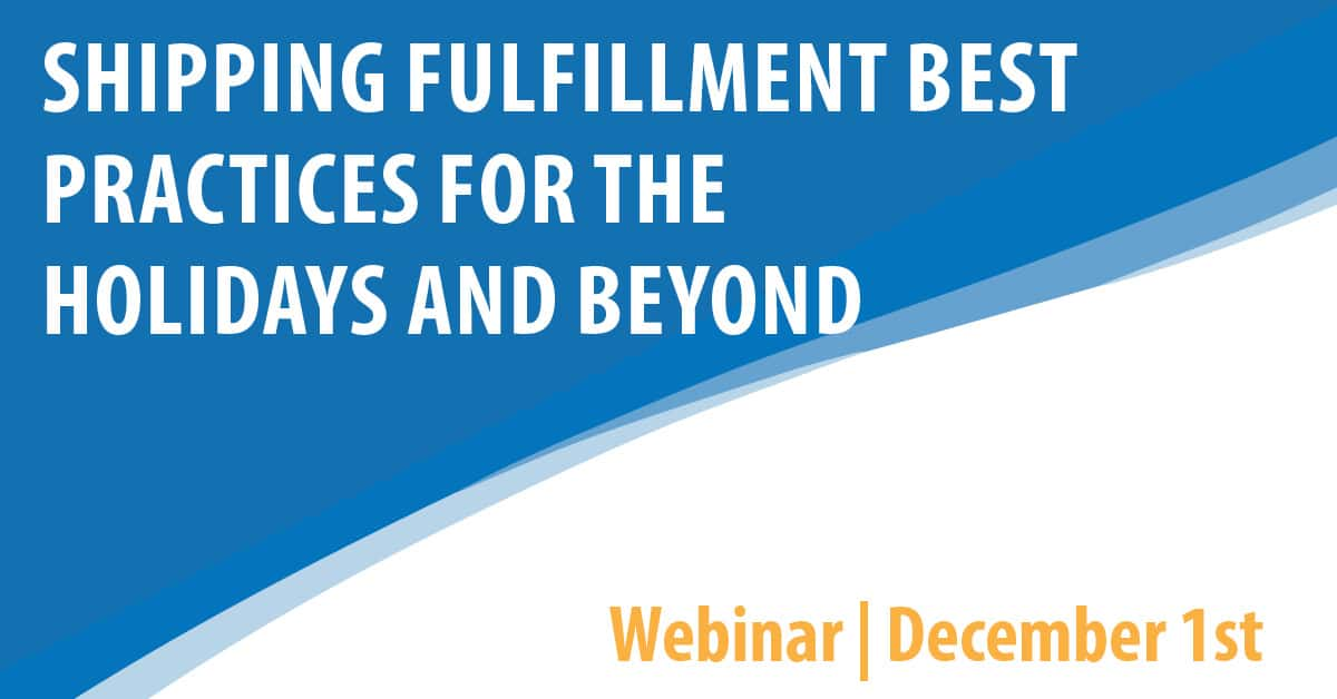 Shipping Fulfillment Best Practices For The Holidays and Beyond