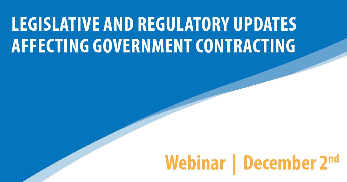 Legislative and Regulatory Updates Affecting Government Contracting
