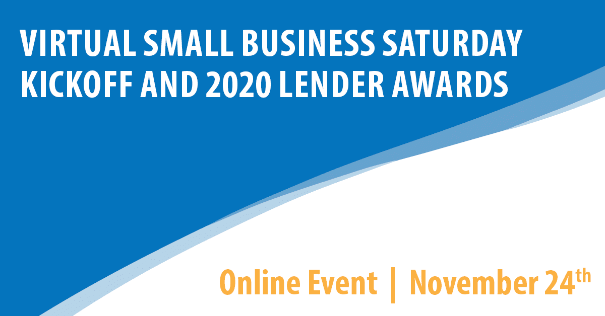 Virtual Small Business Saturday Kickoff and 2020 Lender Awards