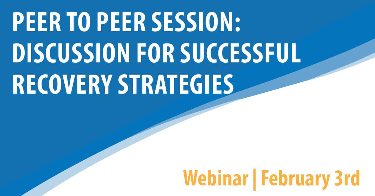 Peer To Peer Sessions: Discussion for Successful Recovery Strategies