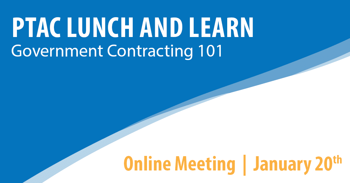 PTAC Lunch and Learn: Government Contracting 101