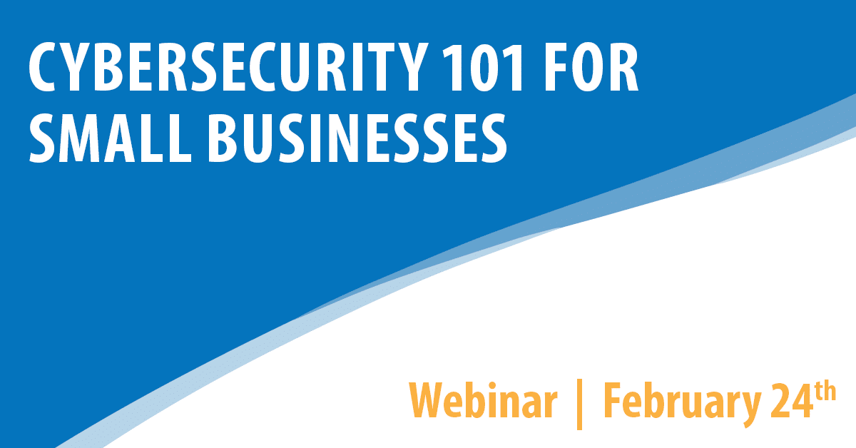 Cybersecurity 101 For Small Businesses