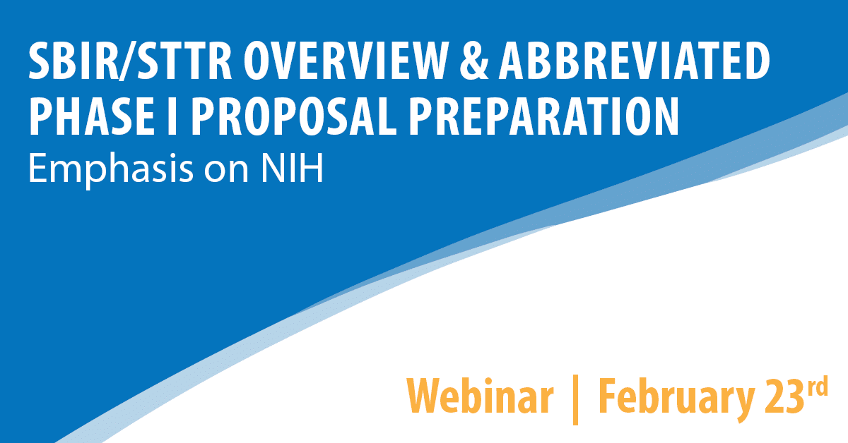 SBIR/STTR Overview & Abbreviated Phase I Proposal Preparation, with an Emphasis on National Institutes of Health
