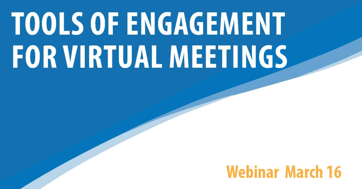 Tools of Engagement for Virtual Meetings