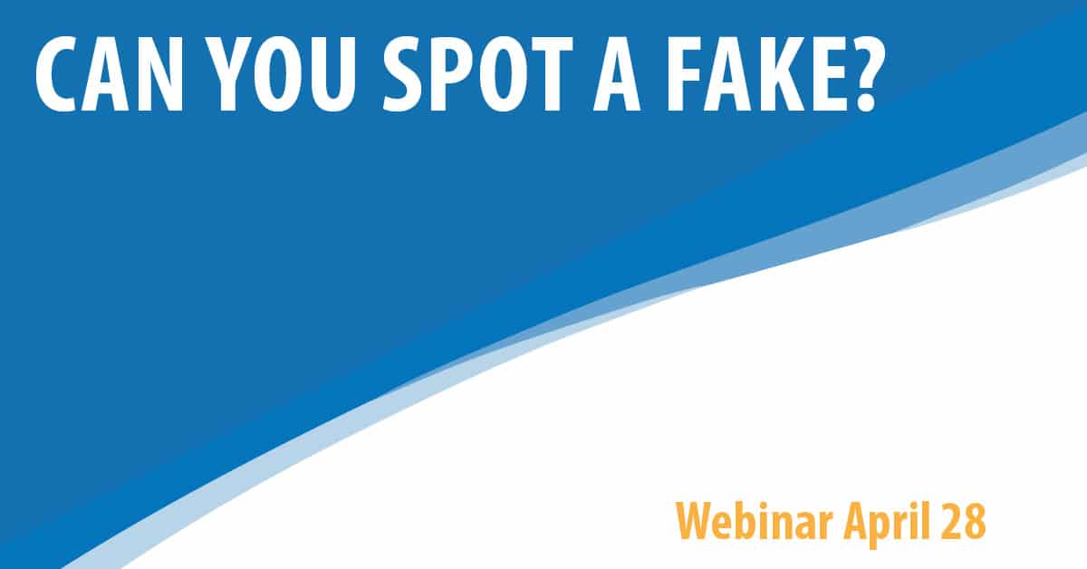 Cyber Security Webinar Series - Can you spot a fake?