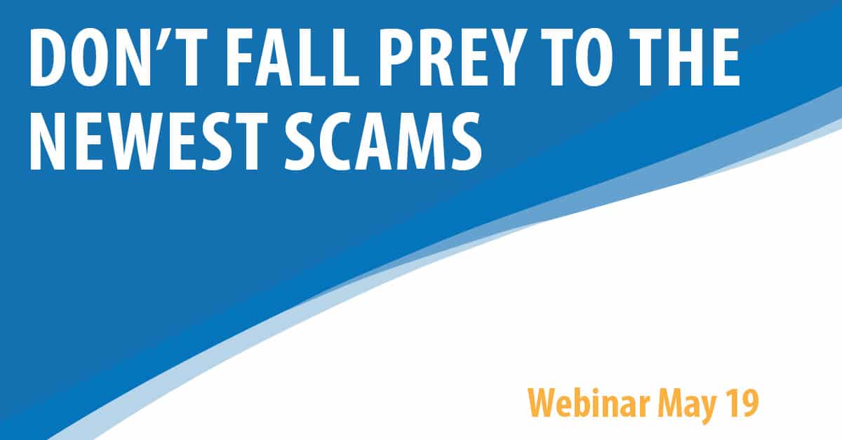 Cyber Security Webinar Series - Don't fall prey to the newest scams