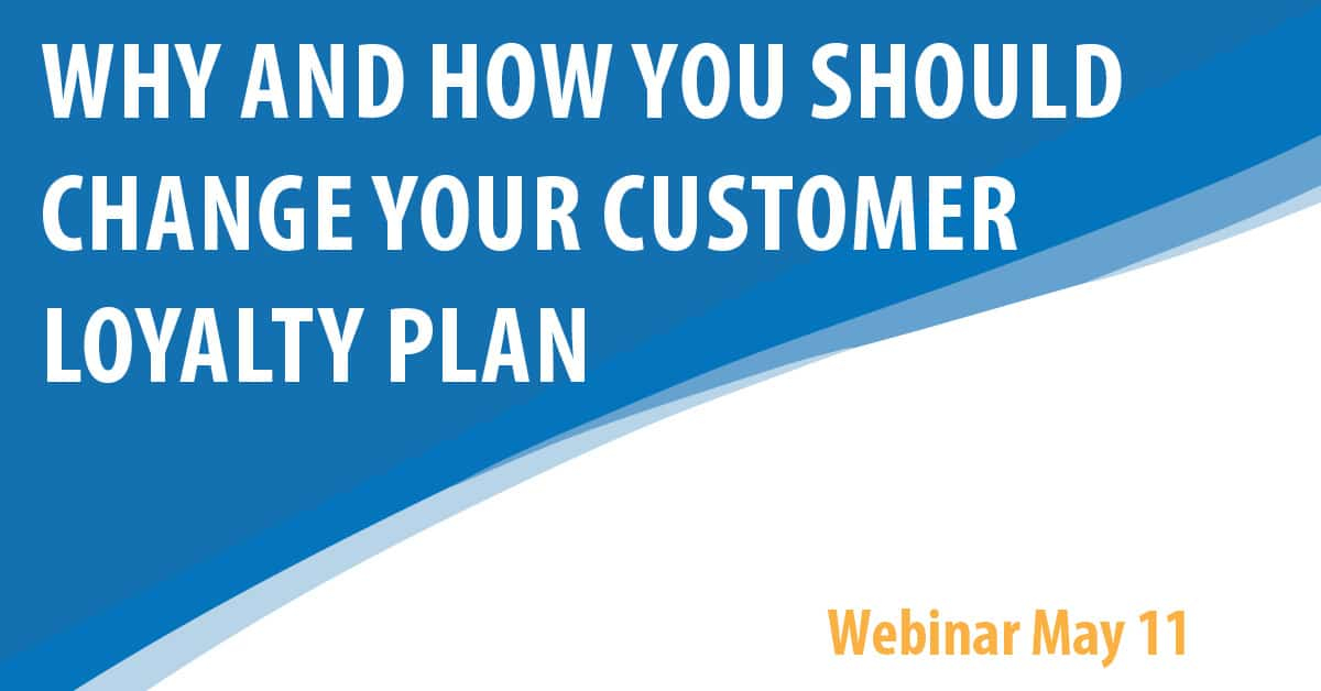 Why And How You Should Change Your Customer Loyalty Plan
