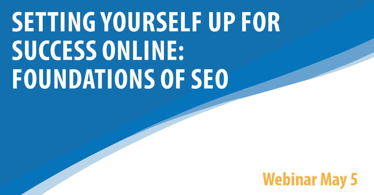 Setting Yourself Up For Success Online: Foundations of SEO