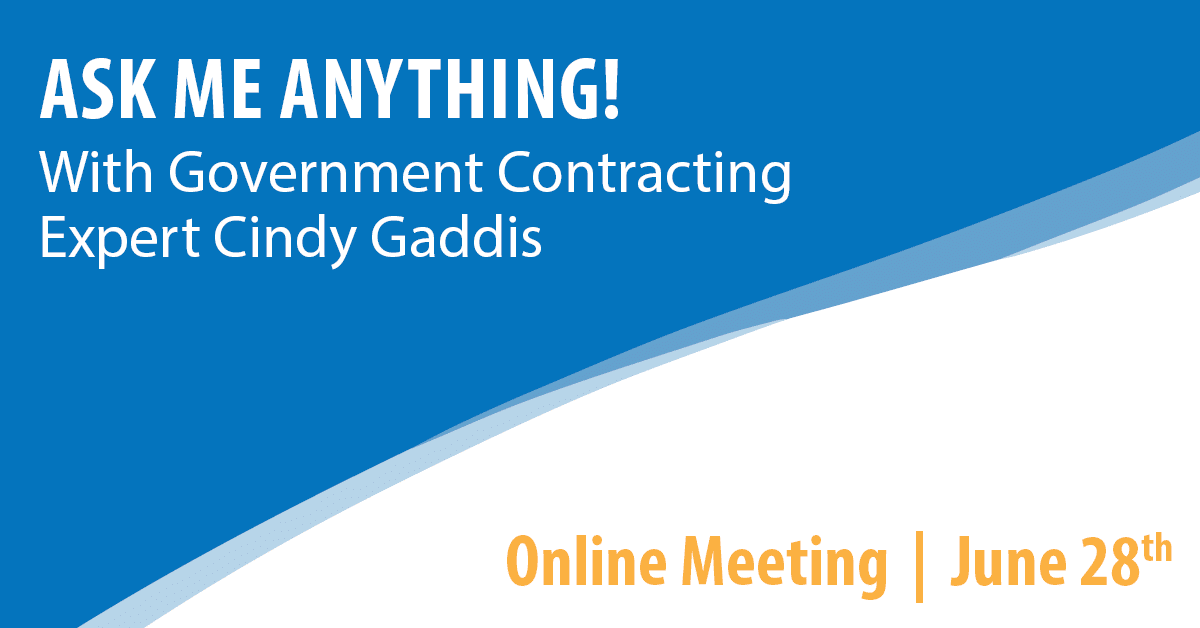 Ask Me Anything! With Government Contracting Expert Cindy Gaddis
