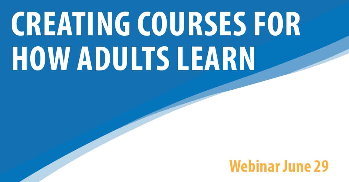 Creating Courses for How Adults Learn