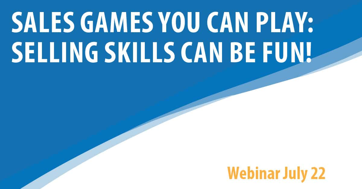 Sales Games You Can Play - Selling Skills Can Be Fun!