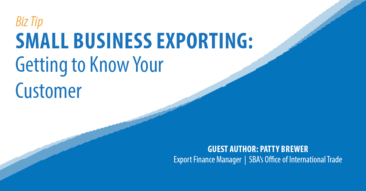 Small Business Exporting: Getting to Know Your Customer