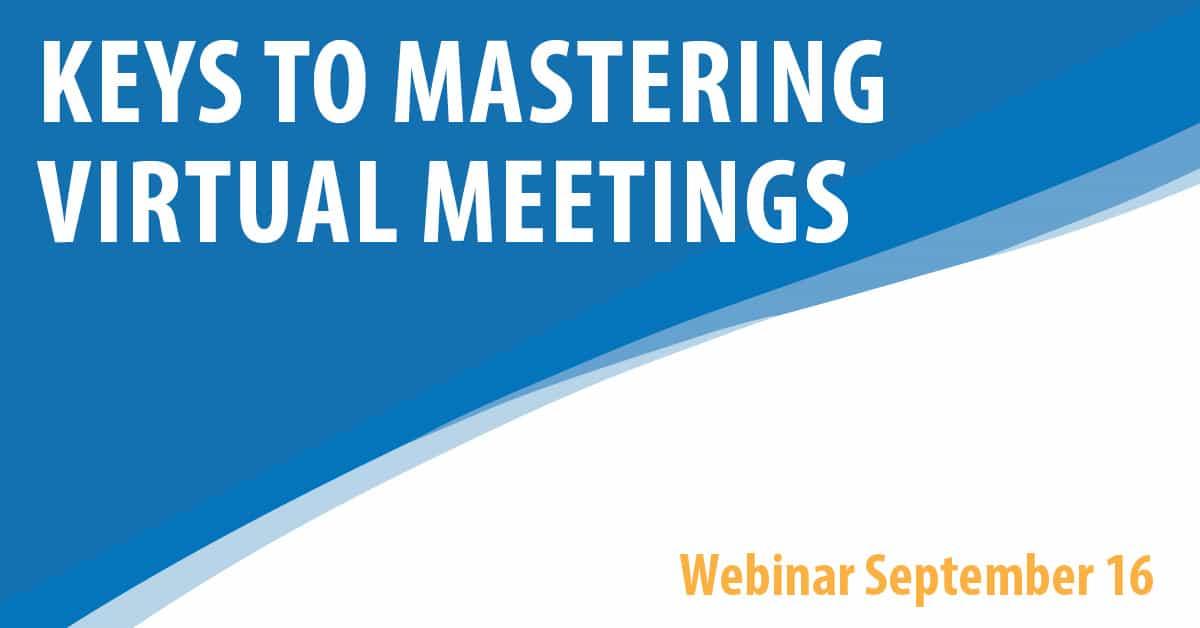 Keys to Mastering Virtual Meetings