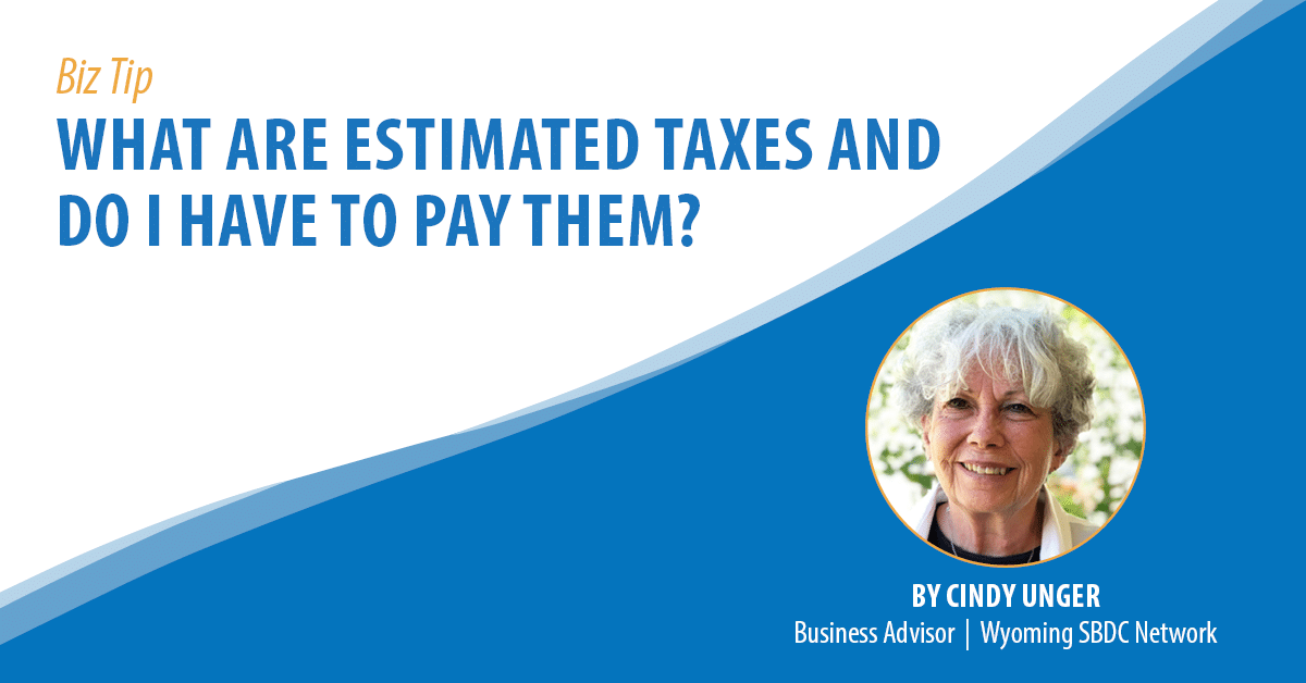 What are Estimated Taxes and do I Have to Pay Them?