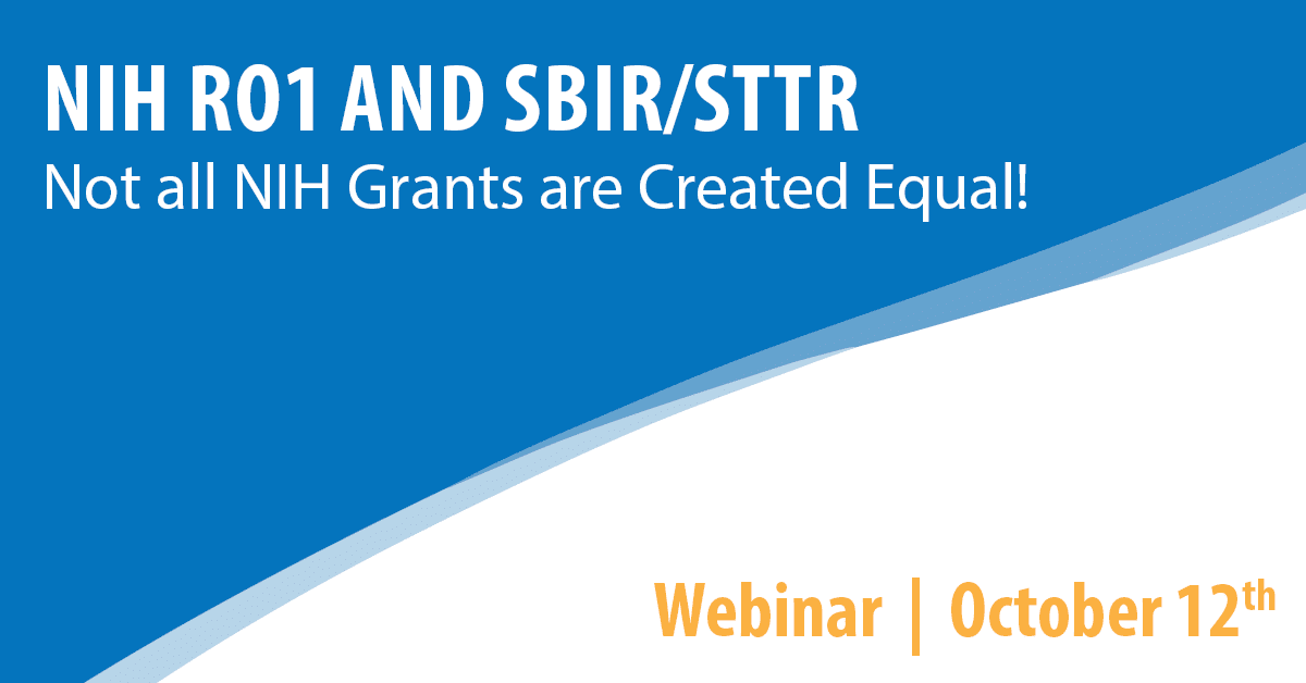NIH RO1 and SBIR/STTR: Not all NIH Grants are Created Equal!
