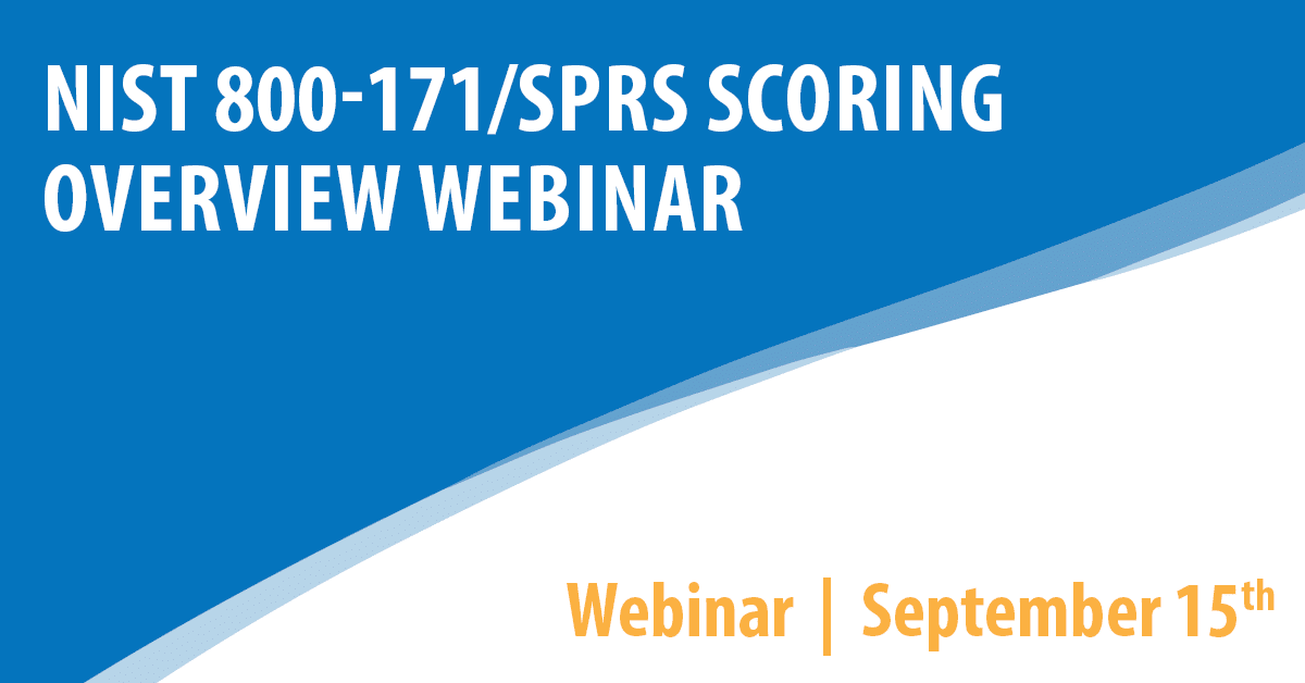 NIST 800-171/SPRS Scoring Overview Webinar