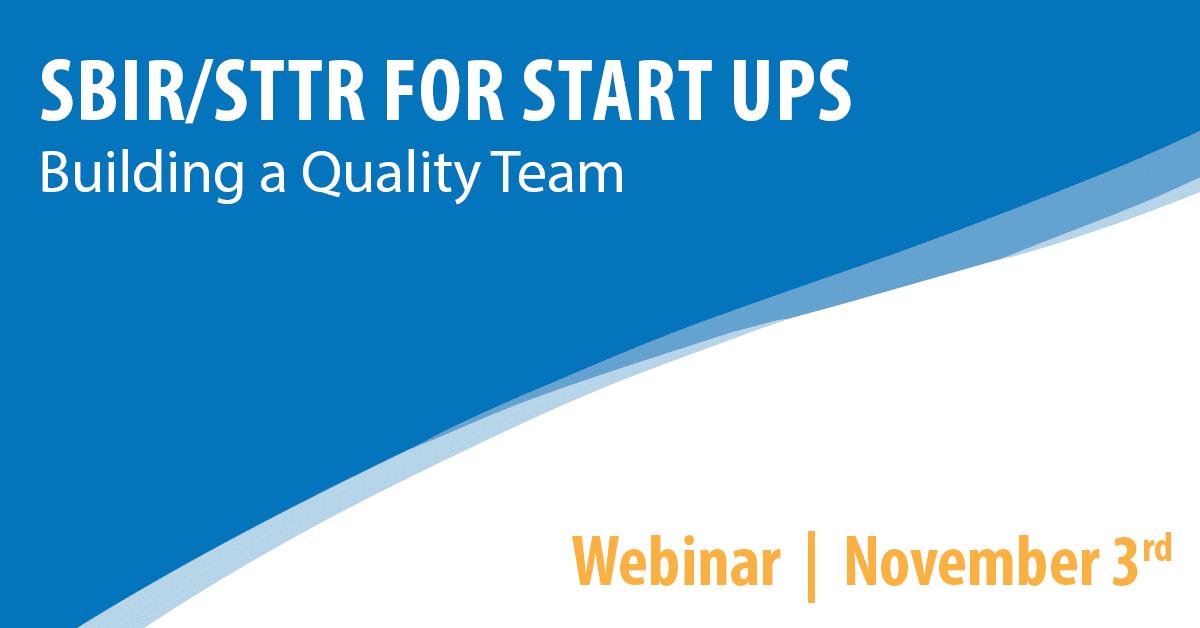 SBIR/STTR for Start Ups: Building a Quality Team