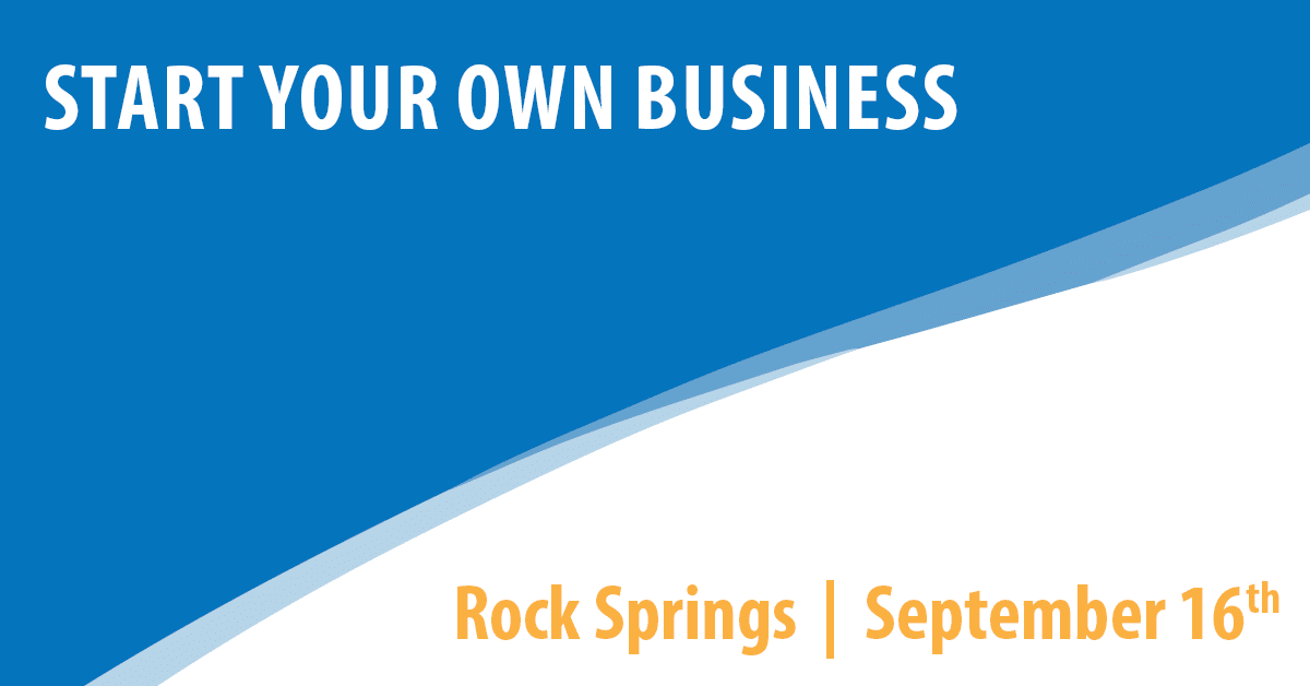 Start Your Own Business – Rock Springs